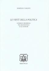 Le virt? della politica. Civismo e prudenza tra Machiavelli e gli antichi