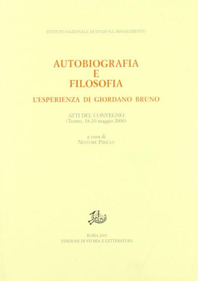 Autobiografia e filosofia. l'esperienza di giordano bruno - Pirillo Nestore (a Cura Di)