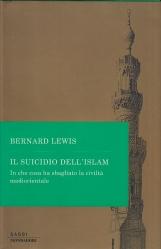 Il suicidio dell'Islam. In che cosa ha sbagliato la civilt? mediorientale