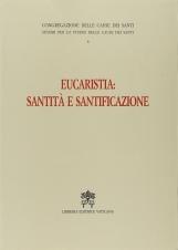 Eucaristia: Santit? e Santificazione