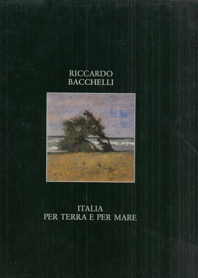 Italia per terra e per mare ii. - Bacchelli Riccardo
