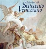 Splendori del Settecento Veneziano