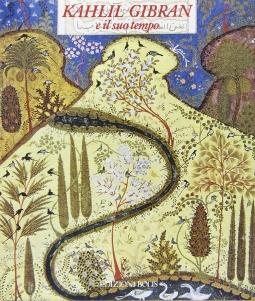 Kahlil Gibran e il suo tempo