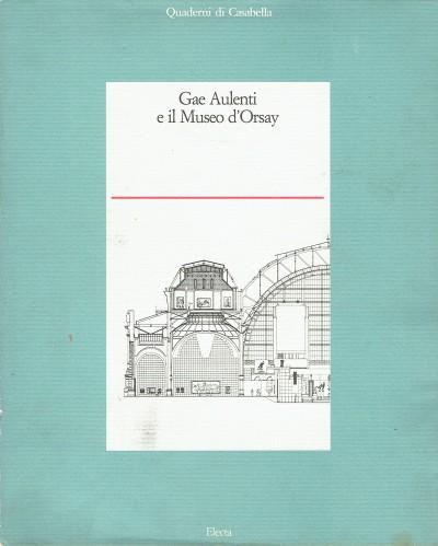 Gae aulenti e il museo d'orsay - Jean Jenger - Laclotte Michel - Gae Aulenti (scritti Di)