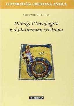 Dionigi l'Areopagita e il platonismo cristiano