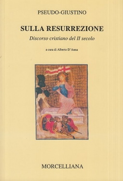 Sulla resurrezione Discorso cristiano del II secolo
