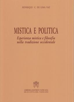 Mistica e politica. Esperienza mistica e filosofia nella tradizione occidentale