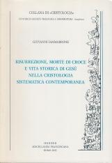 Risurrezione, morte di croce e vita storica di Ges? nella cristologia sistematica contemporanea