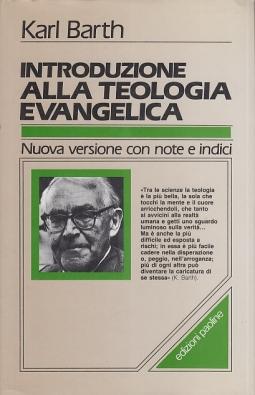 Introduzione alla teologia evangelica. Con un'appendice autobiografica sui rapporti Barth-Schleiermacher