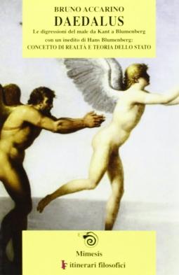 Daedalus: le digressioni del male. Da Kant a Blumenberg-Concetto di realt? e teoria dello Stato