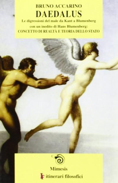 Daedalus: le digressioni del male. da kant a blumenberg-concetto di realt? e teoria dello stato - Accarino Bruno