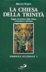 La chiesa della Trinit?. Saggio sul mistero della Chiesa, comunione e missione