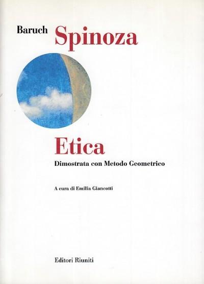 Etica dimostrata con metodo geometrico - Spinoza Baruch