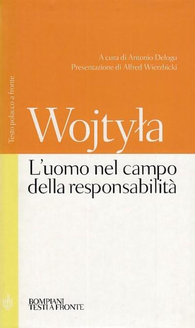 L'uomo nel campo della responsabilità. testo polacco a fronte - Wojtyla