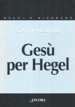 Ges? per Hegel. Un itinerario per rileggere la Vita di Ges?