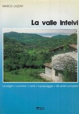 La valle Intelvi. Le origini, la storia, l'arte, il paesaggio, gli artisti comacini