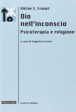 Dio nell'inconscio. Psicoterapia e religione