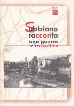 Subbiano racconta una guerra vissuta