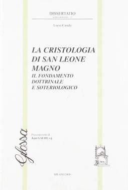 La cristologia di san Leone Magno. Il fondamento dottrinale e soteriologico