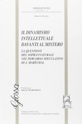 Il dinamismo intellettuale davanti al mistero. La questione del soprannaturale nel percorso speculativo di J. Marechal