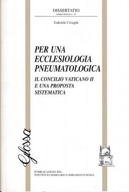 Per una ecclesiologia pneumatologica. Il Concilio Vaticano II e una proposta sistematica