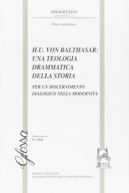 H.U. von Balthasar: una teologia drammatica della storia. Per un discernimento dialogico della modernit?