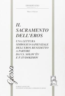 Il sacramento dell'eros. Una lettura simbolico-sapienziale dell'eros benedetto a partire da V. S. Solovev e P. Evdokimov