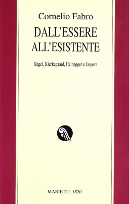 Dall'essere all'esistente. Hegel, Kierkegaard, Heidegger e Jaspers