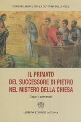 Il primato del successore di Pietro nel mistero della Chiesa. Testo e commenti