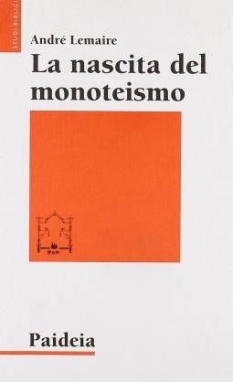 La nascita del monoteismo. Il punto di vista di uno storico