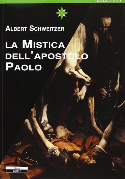 La mistica dell'apostolo paolo - Schweitzer Albert