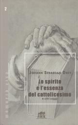 Lo spirito e l'essenza del cattolicesimo e altri saggi