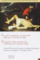 La crisi economica e la povert?: sfide per l'Europa di oggi. Atti del III Forum Europeo Cattolico-Ortodosso (Lisbona, 5-8 giugno 2012). Ediz. italiana e inglese