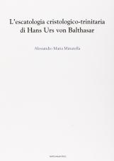 L'escatologia cristologico-trinitaria di Hans Urs von Balthasar