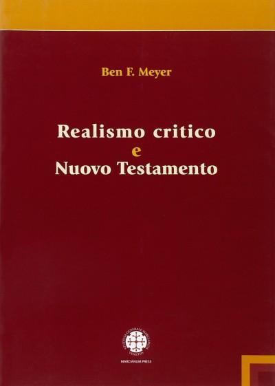 Realismo critico e nuovo testamento - Meyer F. Ben