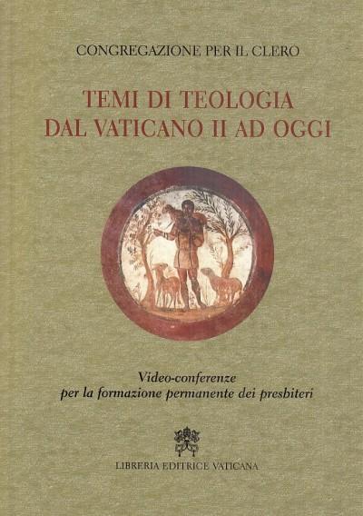 Temi di teologia dal vaticano ii ad oggi. video-conferenze per la formazione permanente dei presbiteri - Congregazione Per Il Clero