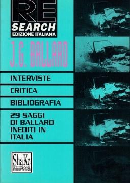 Interviste Critica Bibliografia. 29 Saggi di Ballard inediti in Italia