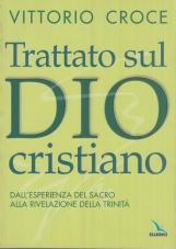 Trattato sul Dio cristiano. Dall'esperienza del sacro alla rivelazione della Trinit?