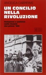 Un Concilio nella rivoluzione. Religione e politica nella Russia del primo '900