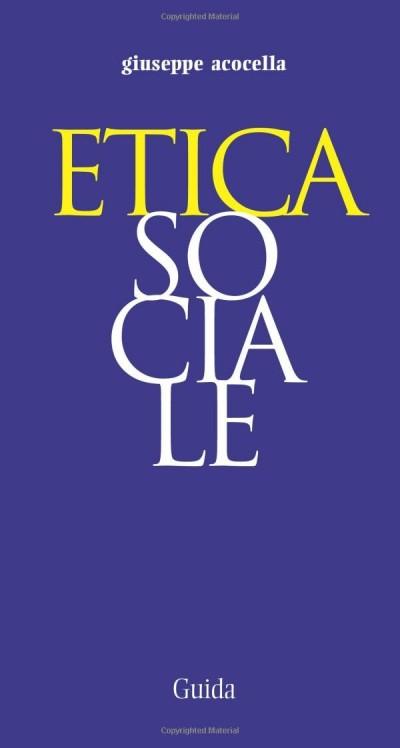 Etica sociale - Acocella Giuseppe