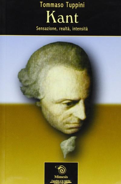 Kant. sensazione, realt?, intensit? - Tuppini Tommaso