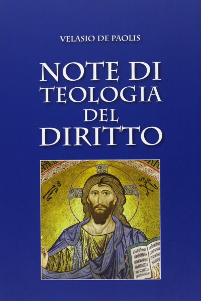 Note di teologia del diritto - De Paolis Velasio