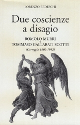 Due coscienze a disagio. Romolo Murri e Tommaso Gallarati Scotti (Carteggio 1902-1912)