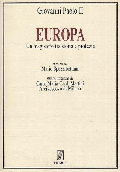 Europa. un magistero tra storia e profezia - Giovanni Paolo Ii
