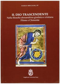 Il Dio trascendente nella filosofia alessandrina, giudaica e cristiana