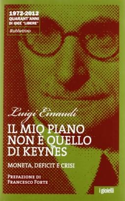 Il mio piano non ? quello di Keynes. Moneta, deficit e crisi