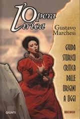 L'opera lirica. Guida storico critica dalle origini a oggi
