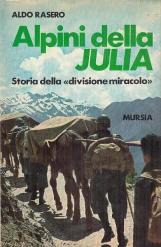 Alpini della Julia. Storia della divizione miracolo