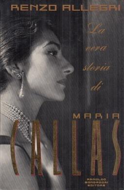 La vera storia di Maria Callas. Con documenti inediti