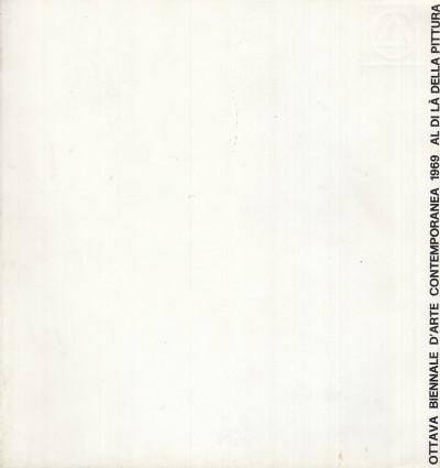 Al di la' della pittura. esperienze al di la' della pittura, cinema indipendente, internazionale del multiplo, nuove esperienze sonore. palazzo scolastico gabrielli, san benedetto del tronto, italy - 1969 viii biennale d'arte contemporanea - Dorfles Gillo - Marucci Luciano - Menna Filiberto